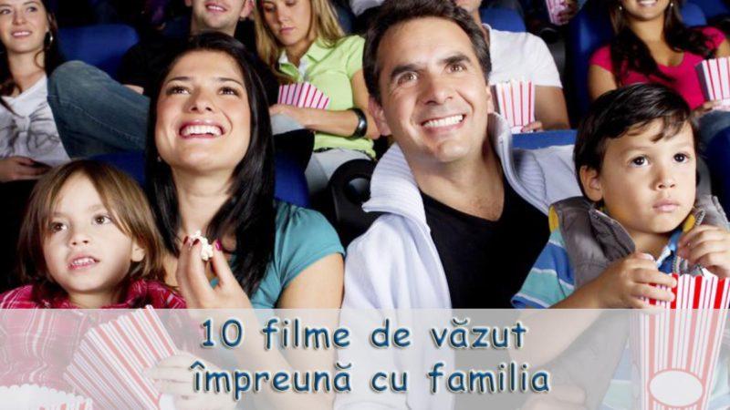 10 filme de văzut împreună cu familia